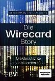Die Wirecard-Story: Die Geschichte einer Milliarden-Lüge – Das Buch zur ARD-Dokumentation und...